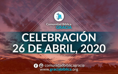 Celebración Domingo 26 de Abril, 2020