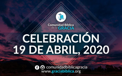 Celebración Domingo 19 de Abril, 2020