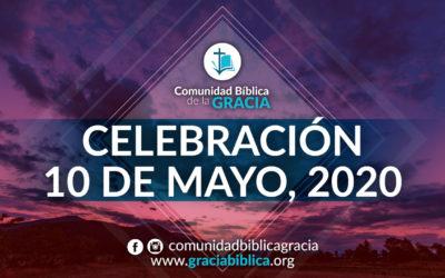 Celebración Domingo 10 de Mayo, 2020