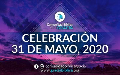 Celebración Domingo 31 de Mayo, 2020