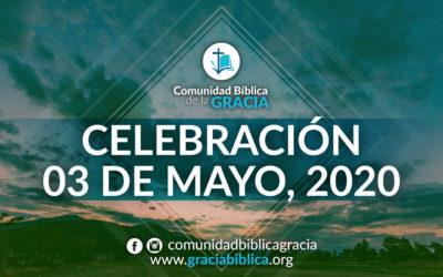 Celebración Domingo 03 de Mayo, 2020
